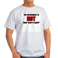 Government NOT Baby Daddy T-Shirt
