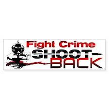 """Fight Crime: Shoot Back!"" Bumper Sticker"