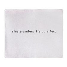 time travelers lie... a lot. Throw Blanket