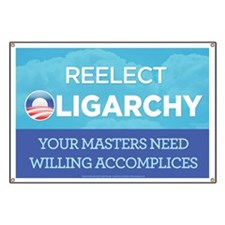 Reelect Oligarchy Banner