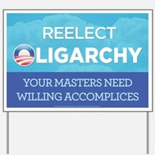 Reelect Oligarchy Yard Sign
