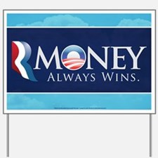 RMoney Always Wins Yard Sign