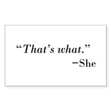 That's What --She Decal