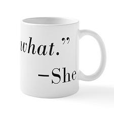 That's What --She Mug