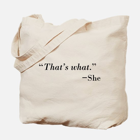 That's What --She Tote Bag
