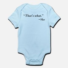 That's What --She Infant Bodysuit