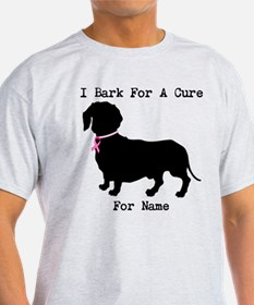 Dachshund Personalizable I Bark For A Cure T-Shirt
