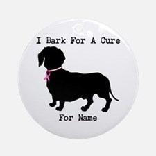 Dachshund Personalizable I Bark For A Cure Ornamen