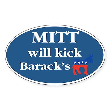 Mitt Will Kick ... Sticker (Oval)