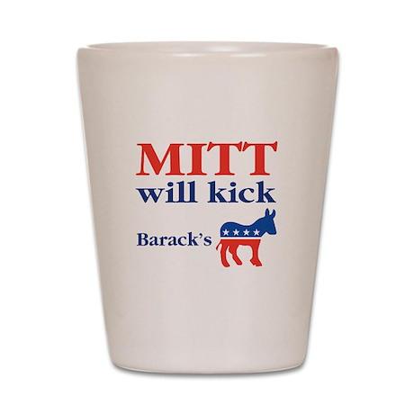Mitt Will Kick ... Shot Glass