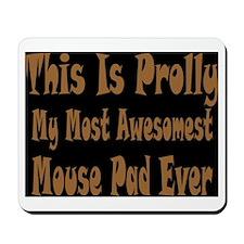 Awesomest Mousepad