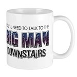 Talk to Big Man Downstairs Mug