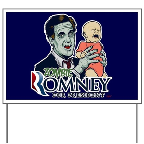 Zombie Romney 2012 Yard Sign