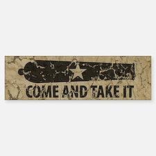 Come and Take It Bumper Bumper Sticker