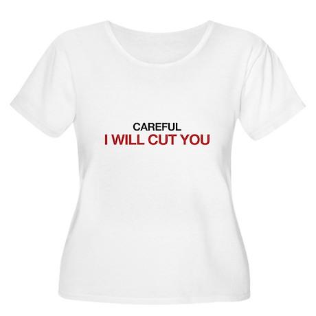 Careful, I will cut you Women's Plus Size Scoop Ne