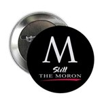 M: still the moron Button