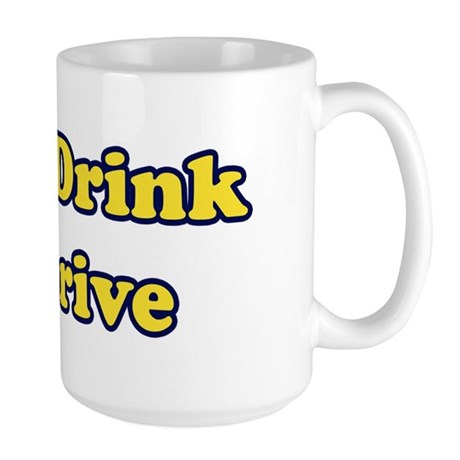 Don't Drink & Derive Large Mug