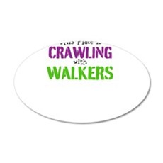 Crawling with walkers 22x14 Oval Wall Peel