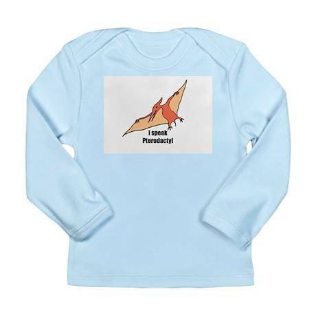 I speak pterodactyl Long Sleeve Infant T-Shirt