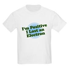 I'm Positive, I lost an elect Kids T-Shirt