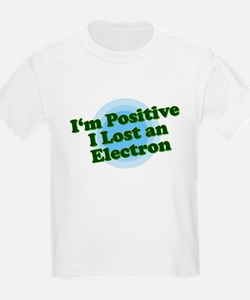I'm Positive, I lost an elect Kids T-Shirt