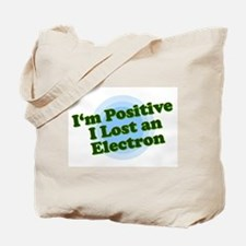 I'm Positive, I lost an elect Tote Bag