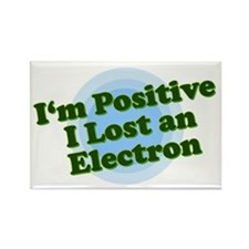 I'm Positive, I lost an elect Rectangle Magnet