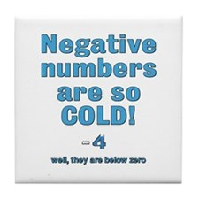 Negative numbers are so cold - Tile Coaster