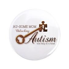 "Au-some Mom Unlocking Autism 3.5"" Button"