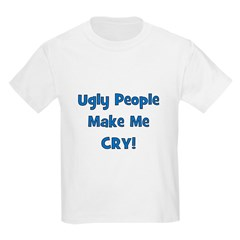 Ugly People Make Me Cry! Blue Kids T-Shirt