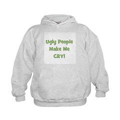 Ugly People Make Me Cry! Gree Hoodie