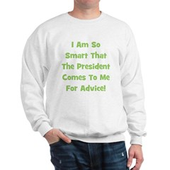 Presidential Advice - Green Sweatshirt