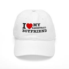I love My Basketball Boyfriend Baseball Cap