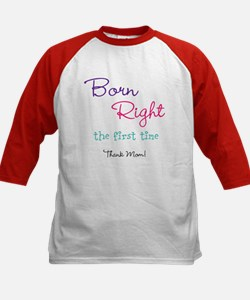 Born Right the First Time Tee