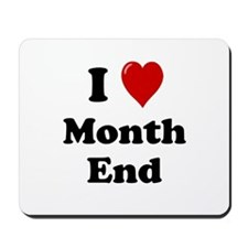 I Love Month End Mousepad