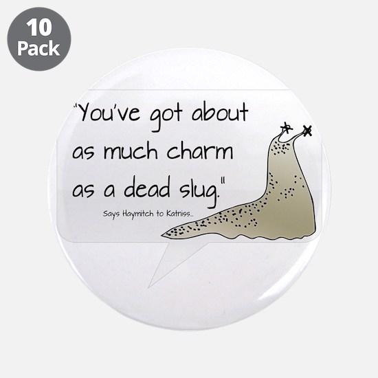 """Dead Slug 3.5"""" Button (10 pack)"""