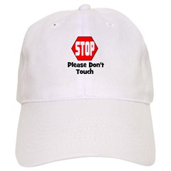 Stop - Please Don't Touch Baseball Cap