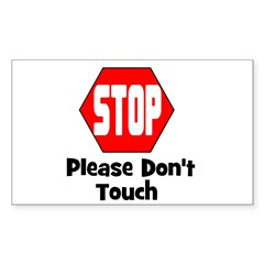 Stop - Please Don't Touch Rectangle Decal