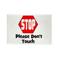 Stop - Please Don't Touch Rectangle Magnet