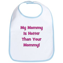 My Mommy Is Hotter - Pink Bib