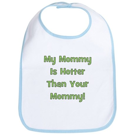 My Mommy Is Hotter - Green Bib