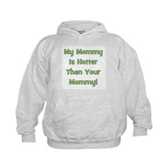 My Mommy Is Hotter - Green Hoodie