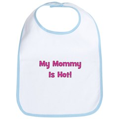 My Mommy Is Hot! Pink Bib
