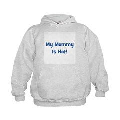 My Mommy Is Hot! Blue Hoodie