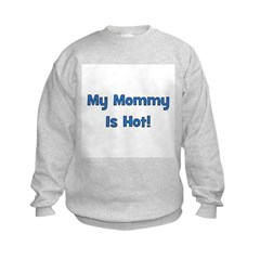 My Mommy Is Hot! Blue Sweatshirt