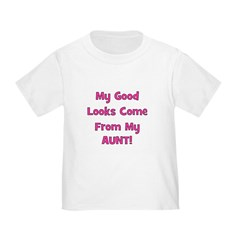Good Looks From Aunt - Pink Toddler T-Shirt