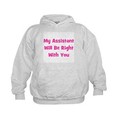 My Assistant Will Be Right Wi Kids Hoodie