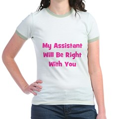 My Assistant Will Be Right Wi T