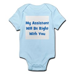My Assistant Will Be Right Wi Infant Creeper