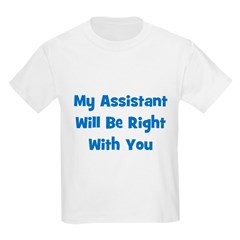 My Assistant Will Be Right Wi Kids T-Shirt